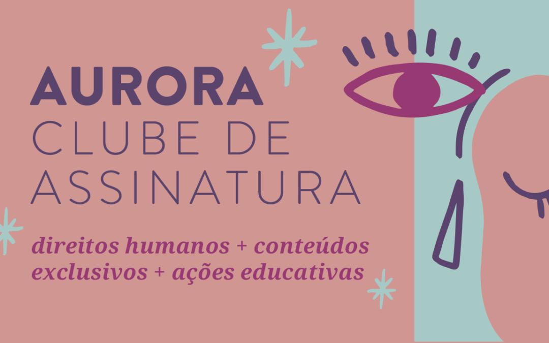 Aurora Clube de Assinatura: newsletter de curadoria, leitura coletiva, roteiros de rodas de conversa e mais